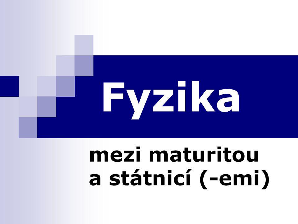 Fyzika mezi maturitou a státnicí (-emi)