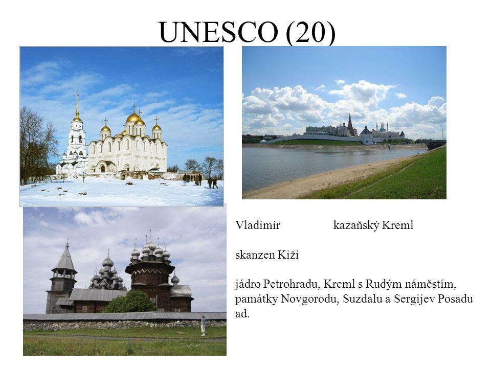 UNESCO (20) Vladimirkazaňský Kreml skanzen Kiži jádro Petrohradu, Kreml s Rudým náměstím, památky Novgorodu, Suzdalu a Sergijev Posadu ad.