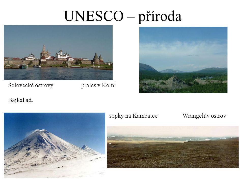 UNESCO – příroda Solovecké ostrovyprales v Komi Bajkal ad. sopky na KamčatceWrangelův ostrov