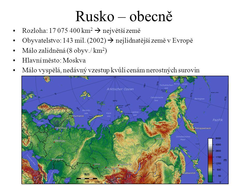 Rusko – obecně Rozloha: 17 075 400 km 2  největší země Obyvatelstvo: 143 mil.