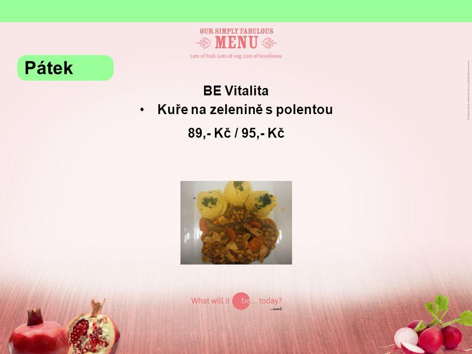 BE Vitalita Kuře na zelenině s polentou 89,- Kč / 95,- Kč Pátek