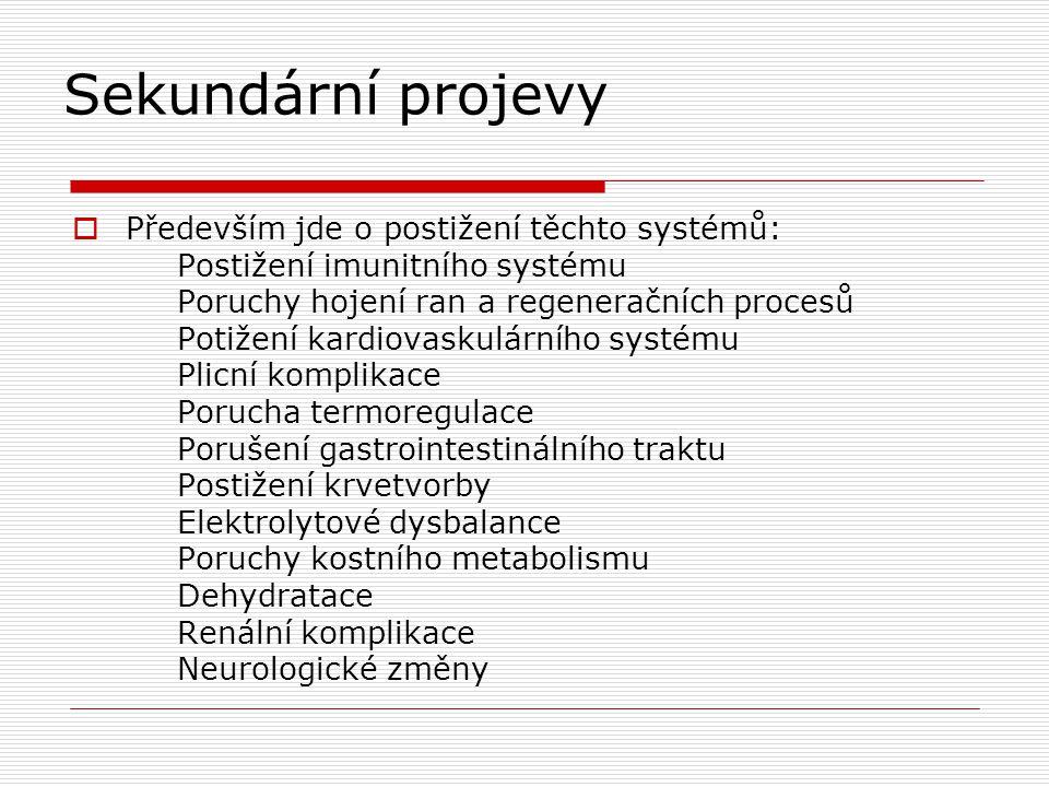Sekundární projevy  Především jde o postižení těchto systémů: Postižení imunitního systému Poruchy hojení ran a regeneračních procesů Potižení kardio