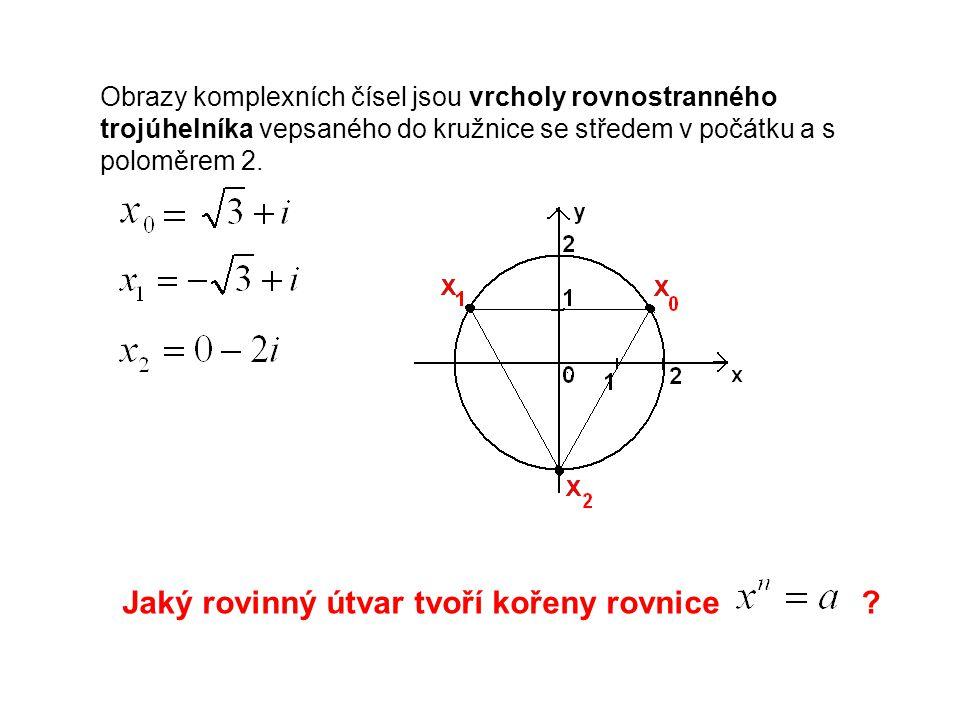Obrazy komplexních čísel jsou vrcholy rovnostranného trojúhelníka vepsaného do kružnice se středem v počátku a s poloměrem 2.