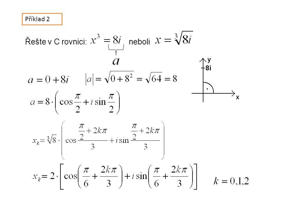 Příklad 2 Řešte v C rovnici:neboli