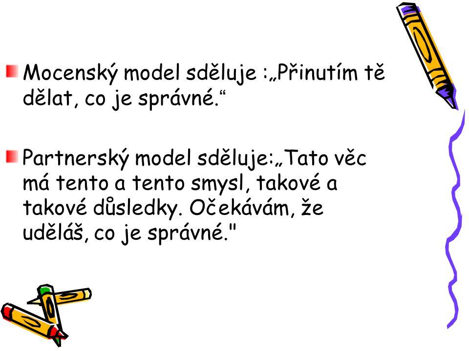 """Mocenský model sděluje :""""Přinutím tě dělat, co je správné."""