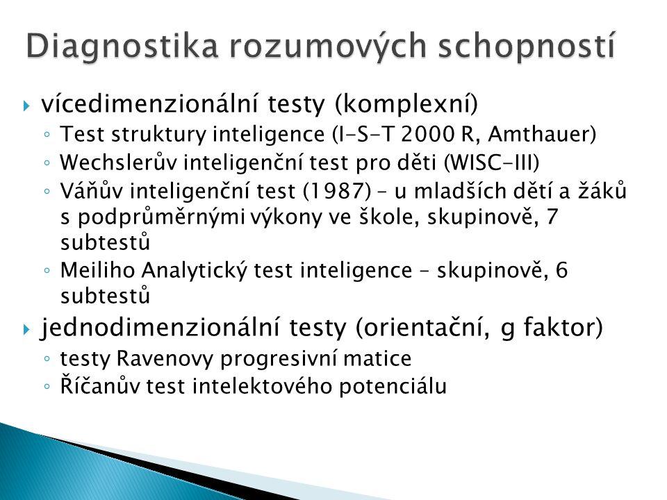  vícedimenzionální testy (komplexní) ◦ Test struktury inteligence (I-S-T 2000 R, Amthauer) ◦ Wechslerův inteligenční test pro děti (WISC-III) ◦ Váňův inteligenční test (1987) – u mladších dětí a žáků s podprůměrnými výkony ve škole, skupinově, 7 subtestů ◦ Meiliho Analytický test inteligence – skupinově, 6 subtestů  jednodimenzionální testy (orientační, g faktor) ◦ testy Ravenovy progresivní matice ◦ Říčanův test intelektového potenciálu