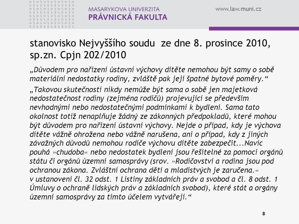 """www.law.muni.cz stanovisko Nejvyššího soudu ze dne 8. prosince 2010, sp.zn. Cpjn 202/2010 """"Důvodem pro nařízení ústavní výchovy dítěte nemohou být sam"""