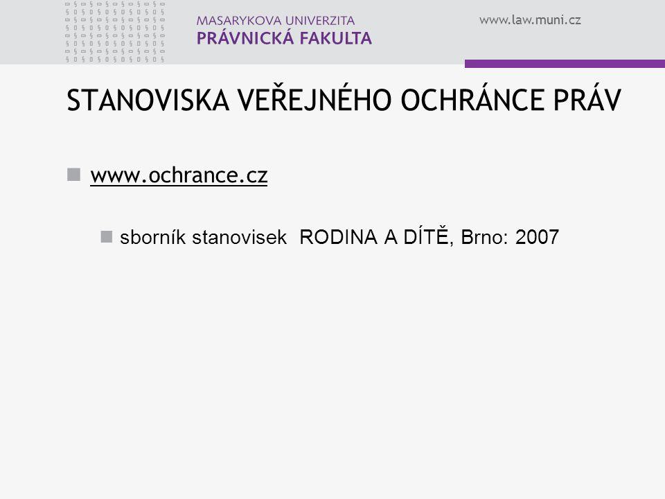 www.law.muni.cz STANOVISKA VEŘEJNÉHO OCHRÁNCE PRÁV www.ochrance.cz sborník stanovisek RODINA A DÍTĚ, Brno: 2007