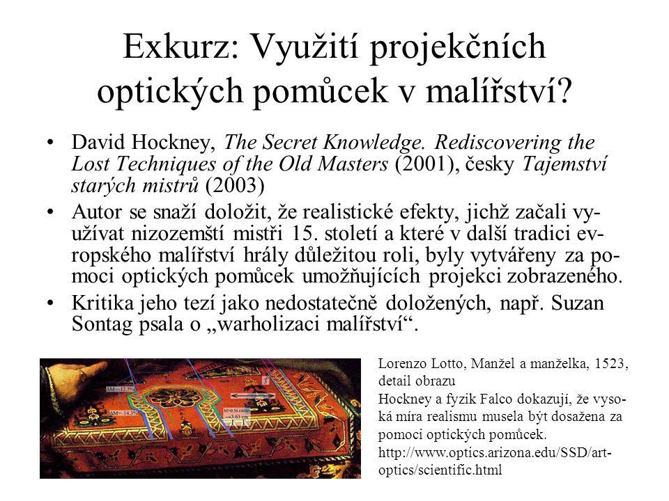 Exkurz: Využití projekčních optických pomůcek v malířství? David Hockney, The Secret Knowledge. Rediscovering the Lost Techniques of the Old Masters (