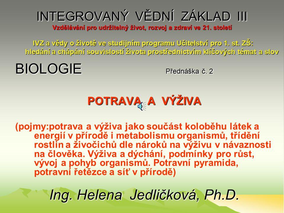 INTEGROVANÝ VĚDNÍ ZÁKLAD III Vzdělávání pro udržitelný život, rozvoj a zdraví ve 21.