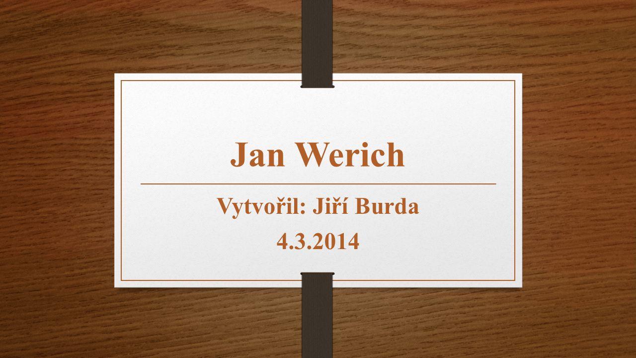 Jan Werich Vytvořil: Jiří Burda 4.3.2014