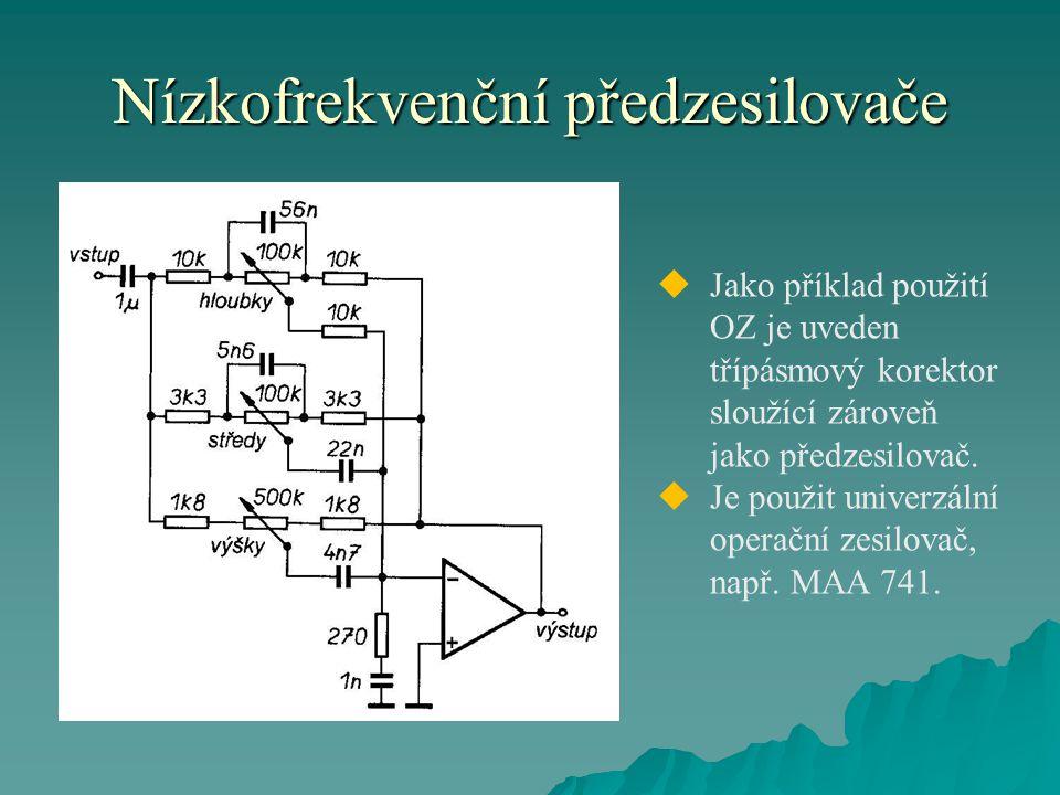 Nízkofrekvenční předzesilovače  Jako příklad použití OZ je uveden třípásmový korektor sloužící zároveň jako předzesilovač.  Je použit univerzální op