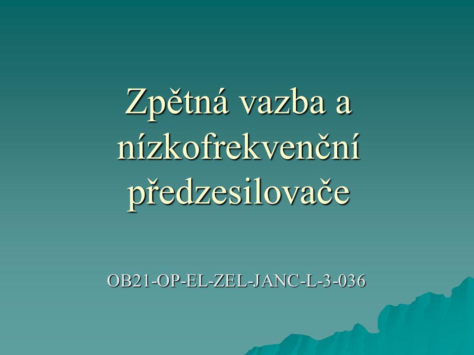 Zpětná vazba a nízkofrekvenční předzesilovače OB21-OP-EL-ZEL-JANC-L-3-036