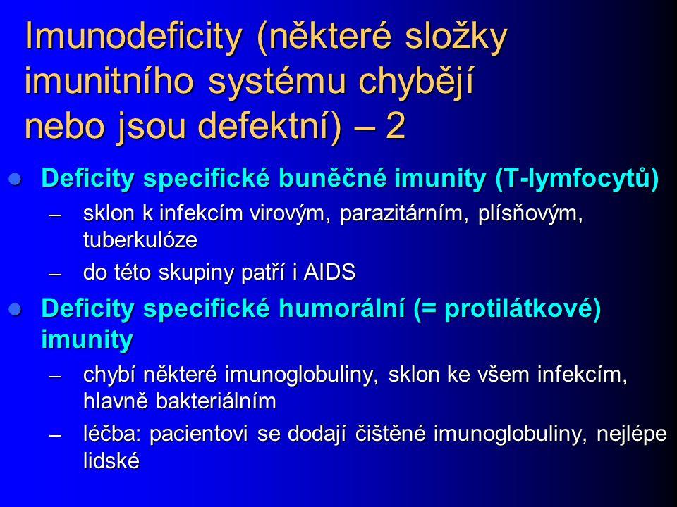 Imunodeficity (některé složky imunitního systému chybějí nebo jsou defektní) – 2 Deficity specifické buněčné imunity (T-lymfocytů) Deficity specifické