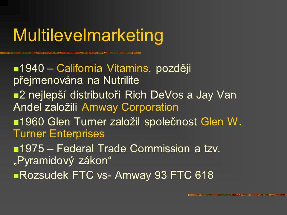 Multilevelmarketing 1940 – California Vitamins, později přejmenována na Nutrilite 2 nejlepší distributoři Rich DeVos a Jay Van Andel založili Amway Corporation 1960 Glen Turner založil společnost Glen W.