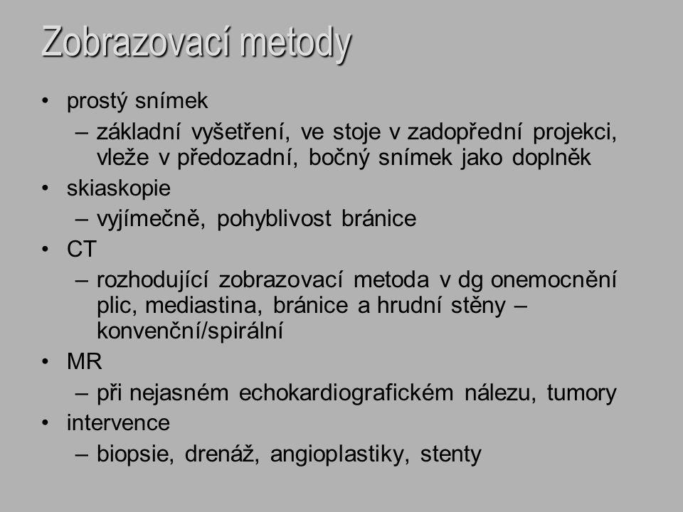 Zobrazovací metody prostý snímek –základní vyšetření, ve stoje v zadopřední projekci, vleže v předozadní, bočný snímek jako doplněk skiaskopie –vyjíme