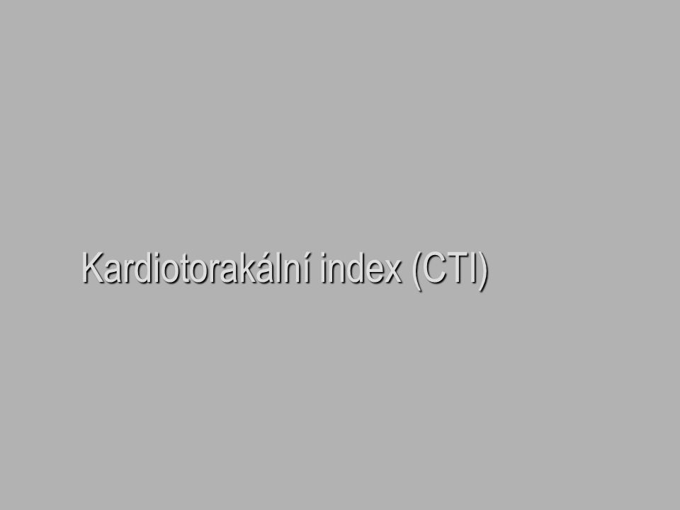 Kardiotorakální index (CTI)
