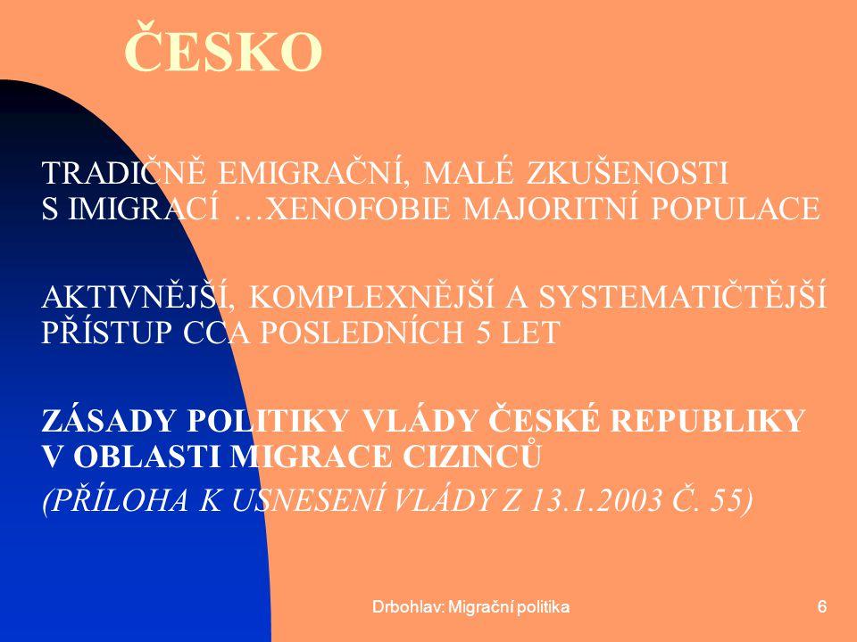 Drbohlav: Migrační politika17 OTÁZKY 9) JAK VHODNĚ SLADIT POLITIKY/SUBPOLITIKY: - MIGRAČNÍ VERSUS INTEGRAČNÍ.