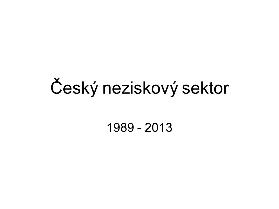 Český neziskový sektor 1989 - 2013