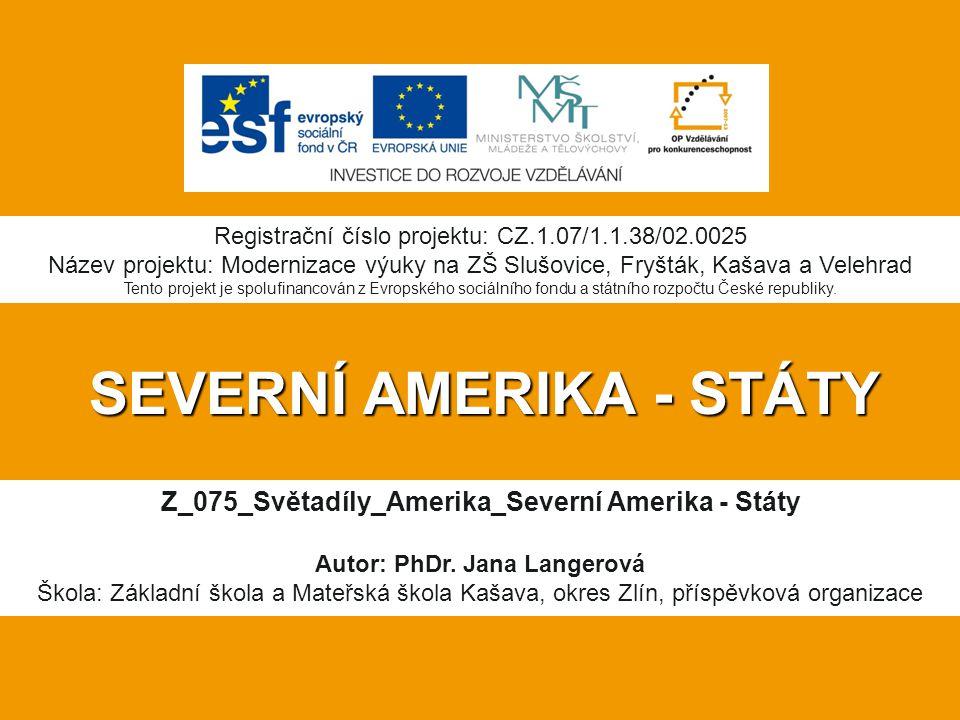 SEVERNÍ AMERIKA - STÁTY Z_075_Světadíly_Amerika_Severní Amerika - Státy Autor: PhDr.
