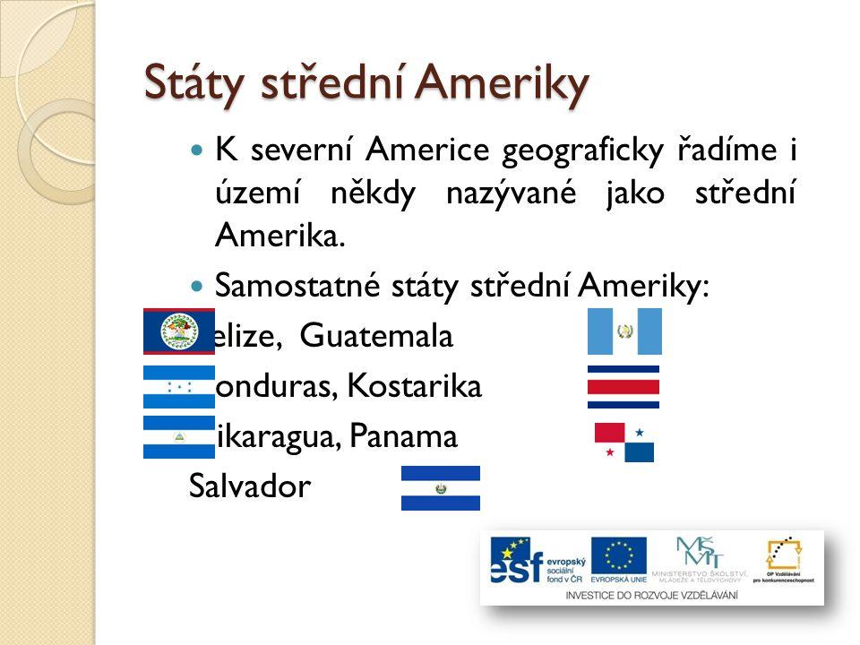 Státy střední Ameriky K severní Americe geograficky řadíme i území někdy nazývané jako střední Amerika.