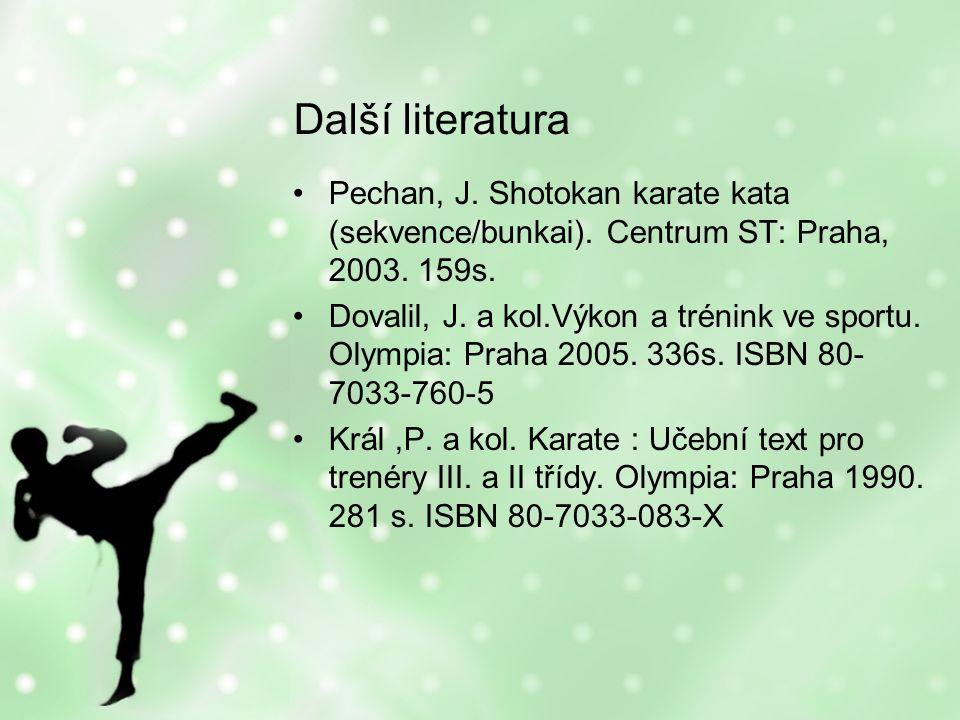 Další literatura Pechan, J. Shotokan karate kata (sekvence/bunkai).