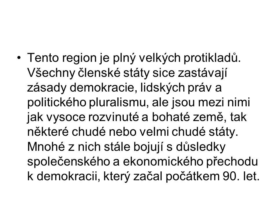 Tento region je plný velkých protikladů. Všechny členské státy sice zastávají zásady demokracie, lidských práv a politického pluralismu, ale jsou mezi