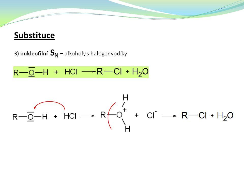 Substituce 3) nukleofilní S N – alkoholy s halogenvodíky