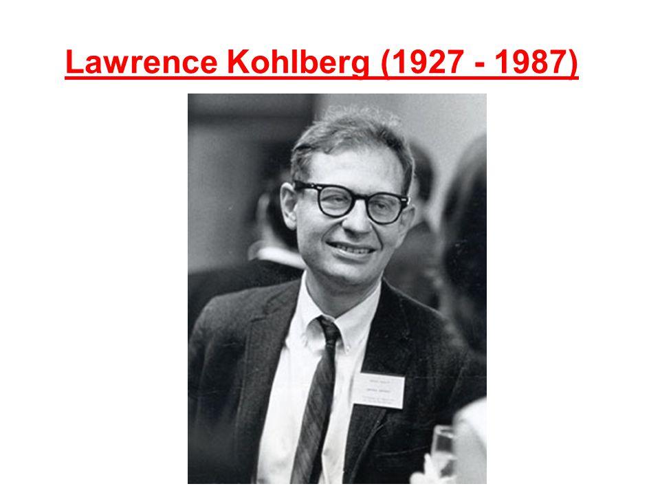 Lawrence Kohlberg (1927 - 1987)