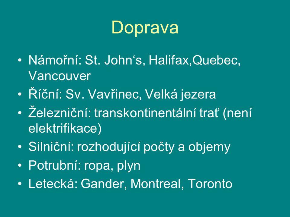 Doprava Námořní: St. John's, Halifax,Quebec, Vancouver Říční: Sv. Vavřinec, Velká jezera Železniční: transkontinentální trať (není elektrifikace) Siln