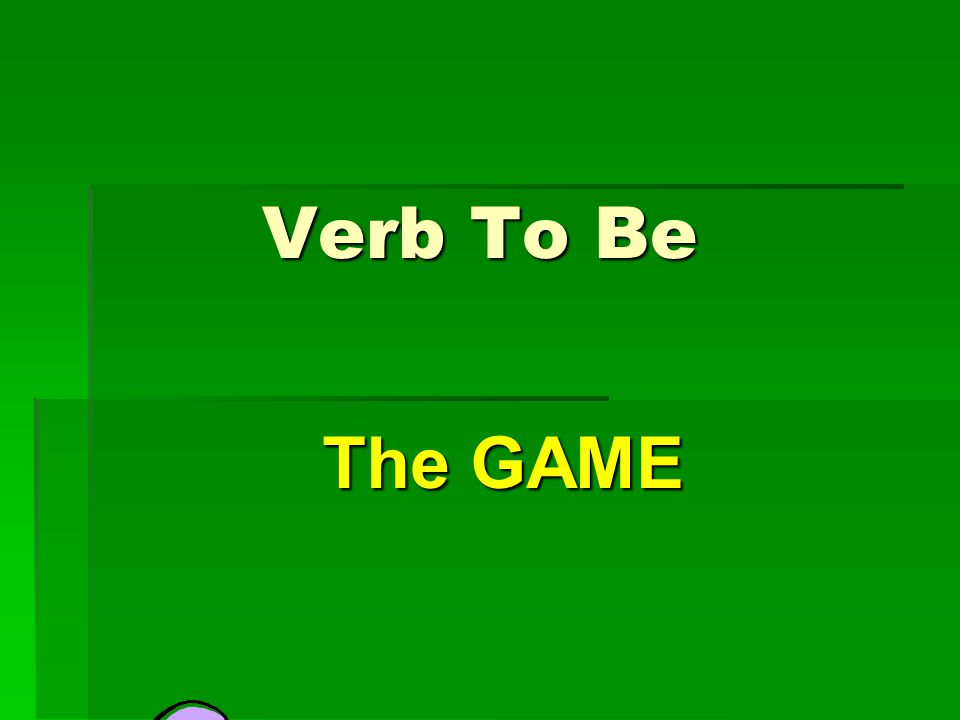 Verb To Be The GAME