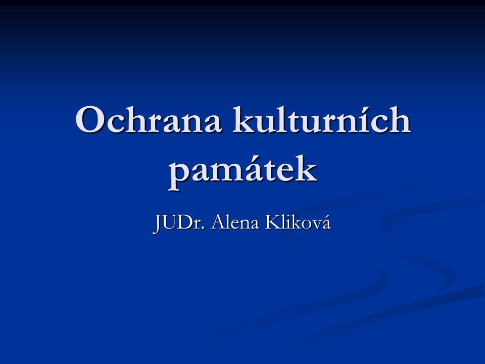 Ochrana kulturních památek JUDr. Alena Kliková