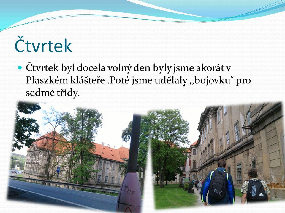 Čtvrtek Čtvrtek byl docela volný den byly jsme akorát v Plaszkém klášteře.Poté jsme udělaly,,bojovku pro sedmé třídy.