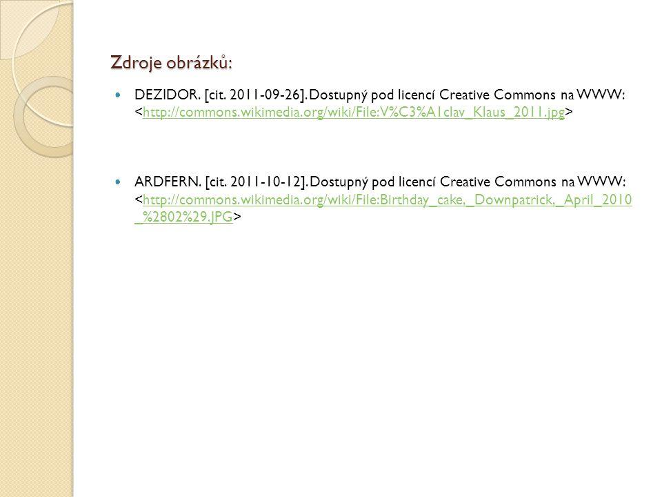 Zdroje obrázků: DEZIDOR. [cit. 2011-09-26]. Dostupný pod licencí Creative Commons na WWW: http://commons.wikimedia.org/wiki/File:V%C3%A1clav_Klaus_201