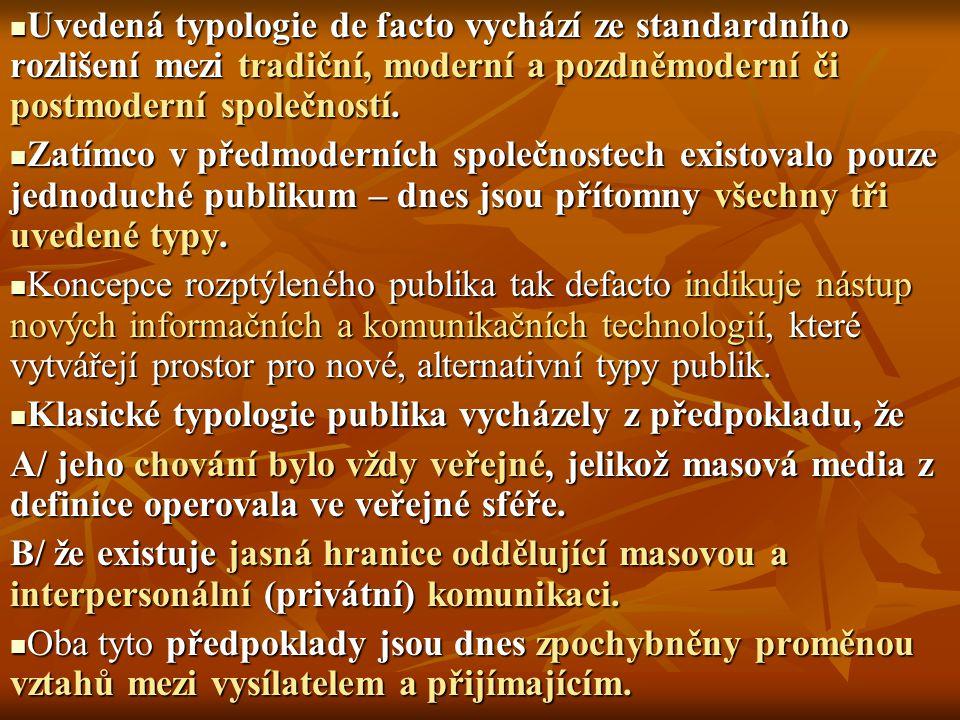 Uvedená typologie de facto vychází ze standardního rozlišení mezi tradiční, moderní a pozdněmoderní či postmoderní společností. Uvedená typologie de f