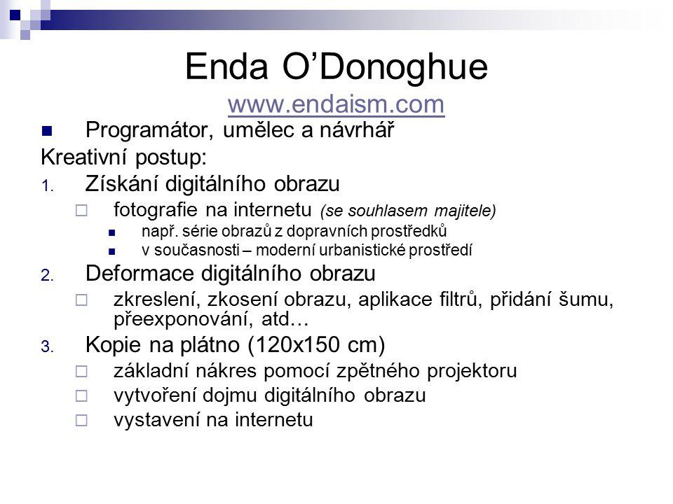 Enda O'Donoghue www.endaism.com www.endaism.com Programátor, umělec a návrhář Kreativní postup: 1.