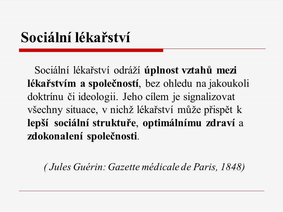 Sociální lékařství Sociální lékařství odráží úplnost vztahů mezi lékařstvím a společností, bez ohledu na jakoukoli doktrínu či ideologii. Jeho cílem j