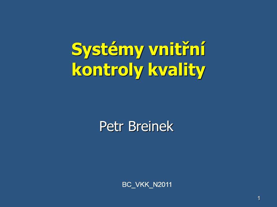 1 Systémy vnitřní kontroly kvality Petr Breinek BC_VKK_N2011