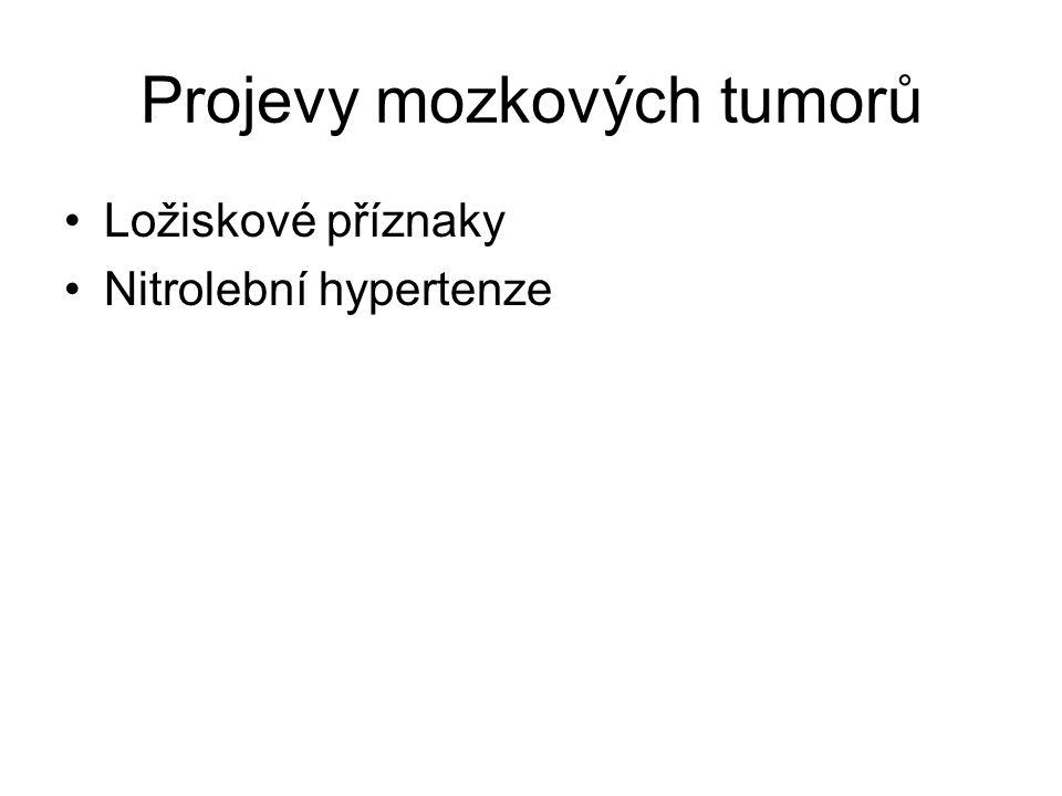 Projevy mozkových tumorů Ložiskové příznaky Nitrolební hypertenze