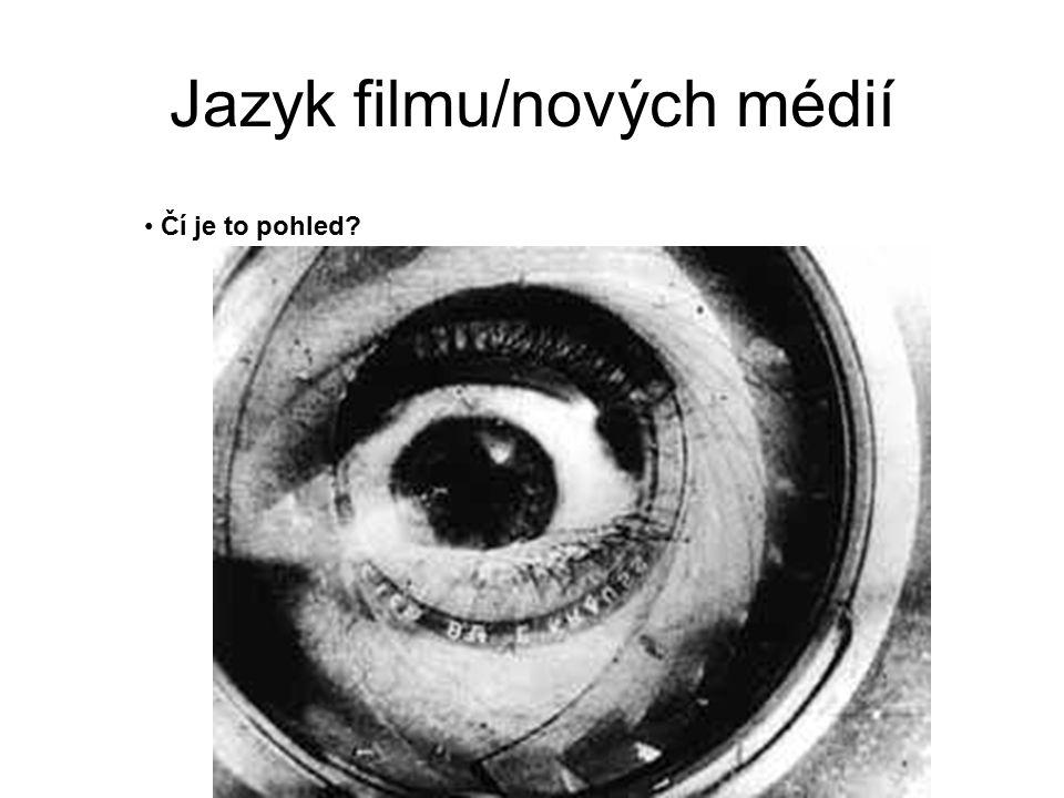 Jazyk filmu/nových médií Čí je to pohled?