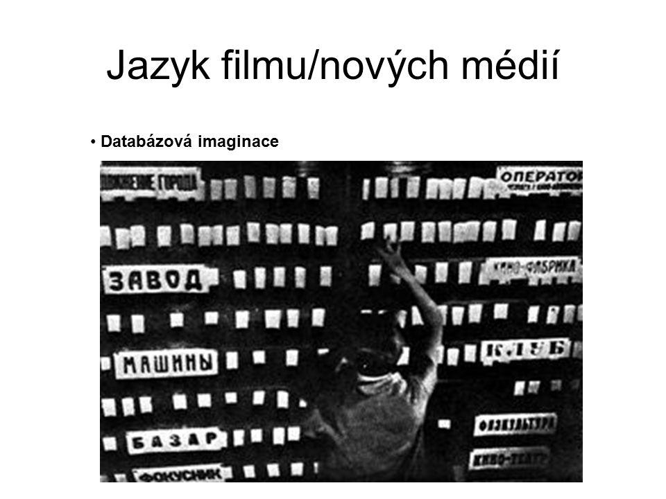 Jazyk filmu/nových médií Databázová imaginace