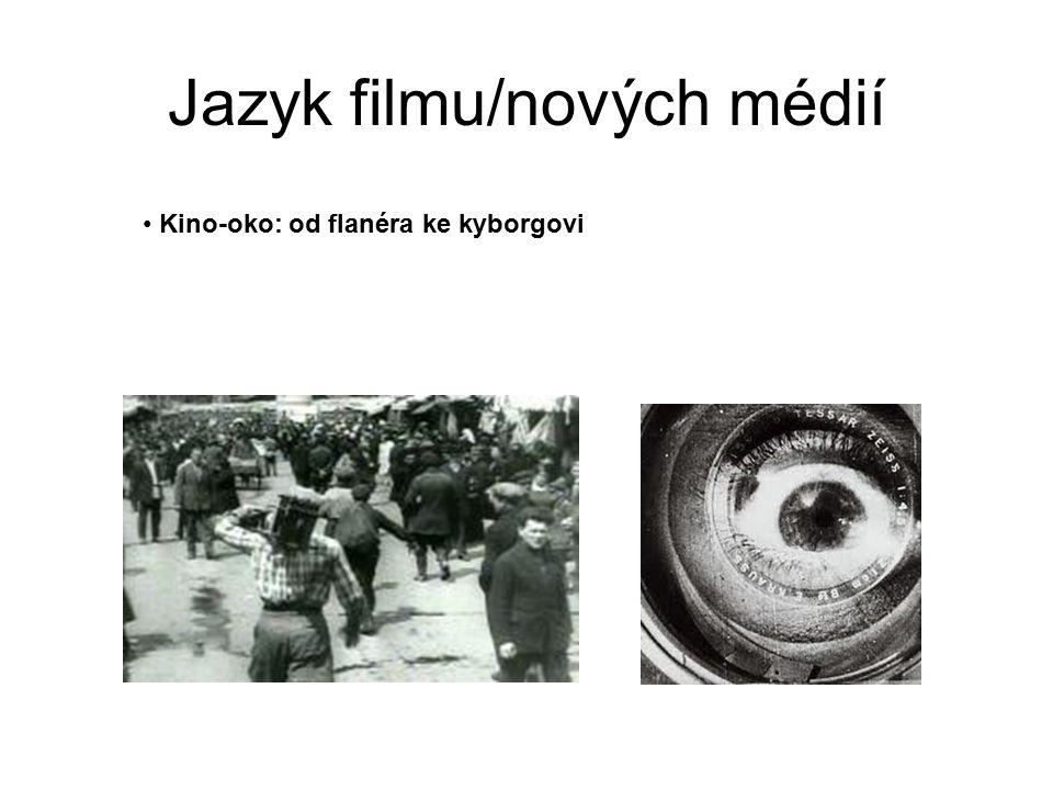 Jazyk filmu/nových médií Kino-oko: od flanéra ke kyborgovi