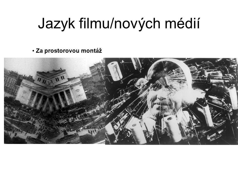 Jazyk filmu/nových médií Za prostorovou montáž