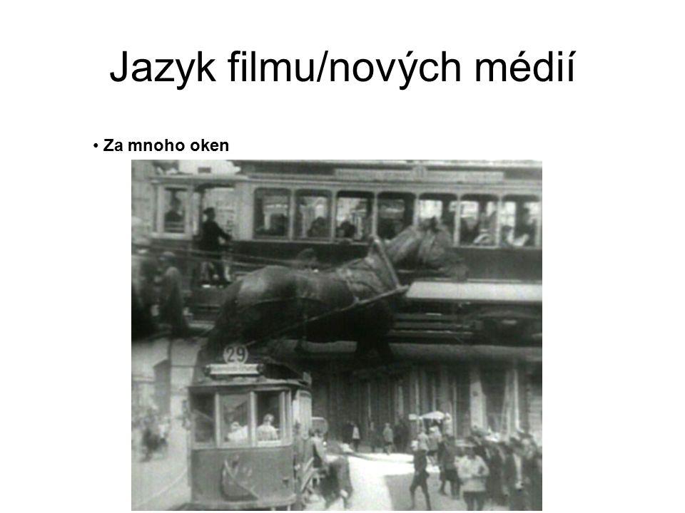 Jazyk filmu/nových médií Za mnoho oken