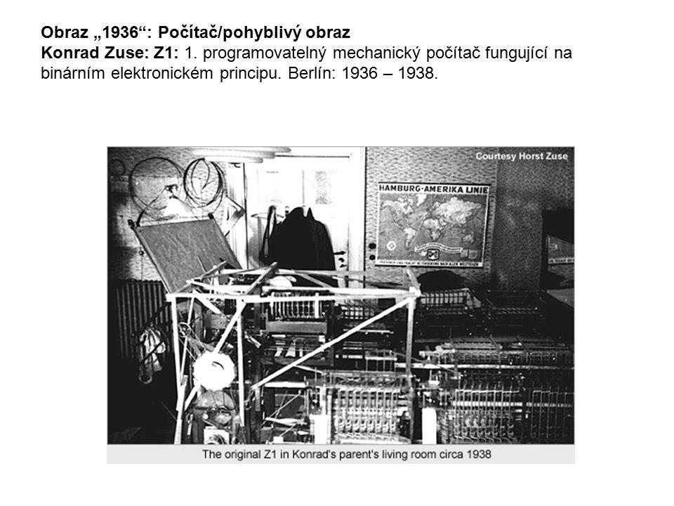 """Obraz """"1936"""": Počítač/pohyblivý obraz Konrad Zuse: Z1: 1. programovatelný mechanický počítač fungující na binárním elektronickém principu. Berlín: 193"""