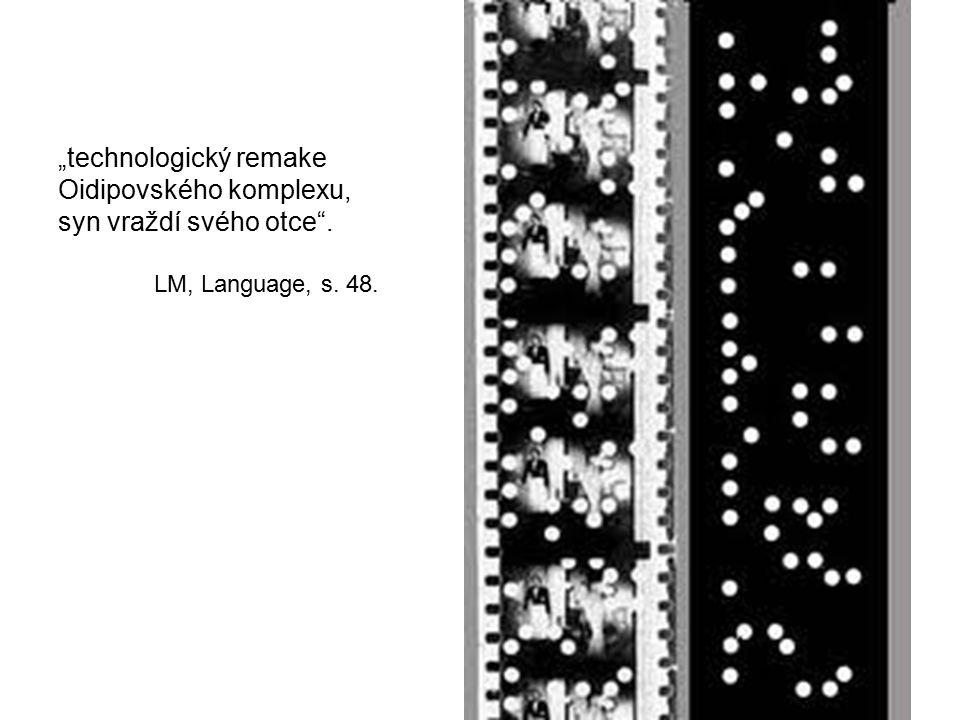 """""""technologický remake Oidipovského komplexu, syn vraždí svého otce"""". LM, Language, s. 48."""