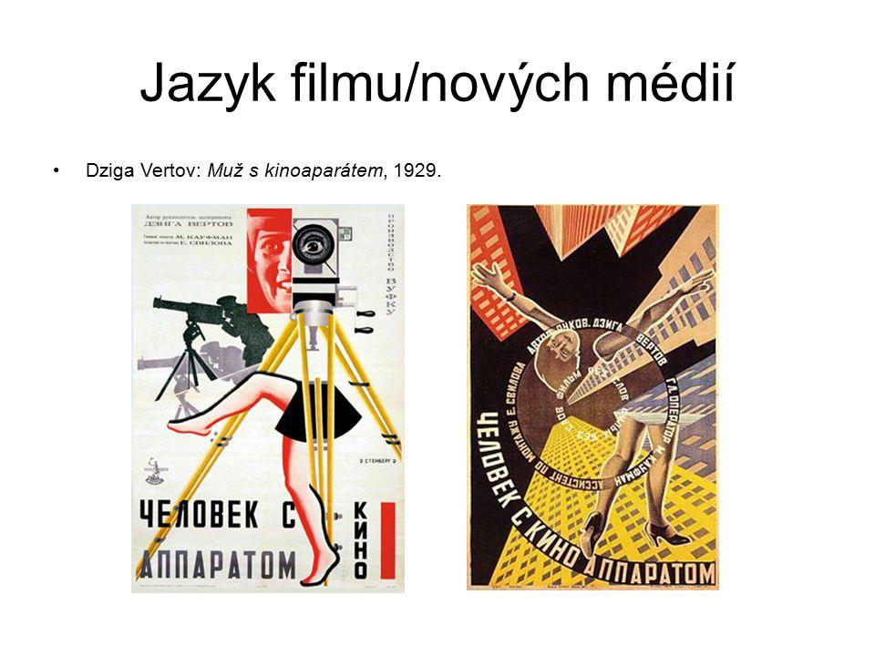 Jazyk filmu/nových médií Dziga Vertov: Muž s kinoaparátem, 1929.