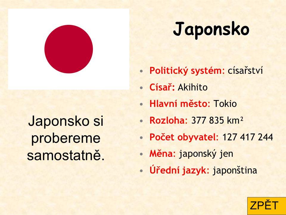 Japonsko Politický systém: císařství Císař: Akihito Hlavní město: Tokio Rozloha: 377 835 km² Počet obyvatel: 127 417 244 Měna: japonský jen Úřední jaz