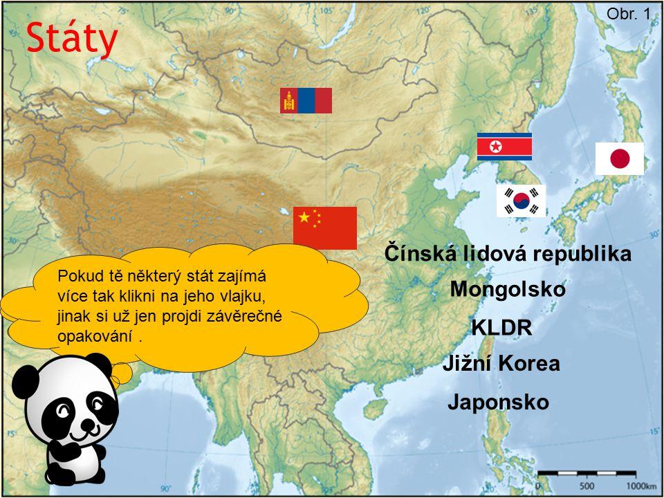 Státy V této části se seznámíme s konkrétními státy východní Asie. Obr. 1 Čínská lidová republika Mongolsko KLDR Jižní Korea Japonsko Pokud tě některý