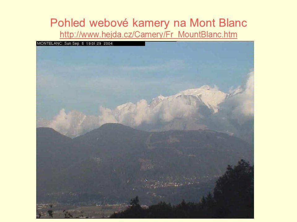 Pohled webové kamery na Mont Blanc http://www.hejda.cz/Camery/Fr_MountBlanc.htm http://www.hejda.cz/Camery/Fr_MountBlanc.htm